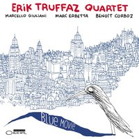 Blue Movie (feat. Anna Aaron) — Erik Truffaz, Erik Truffaz Quartet
