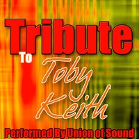 A Tribute to Toby Keith — Union of Sound