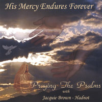 His Mercy Endures Forever — Jacquie Brown-Hadnot