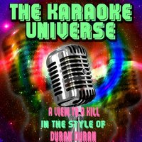 A View to a Kill [In the Style of Duran Duran] — The Karaoke Universe