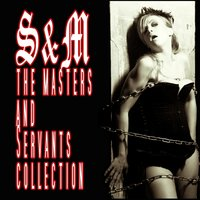 S&M - The Masters & Servants Collection — сборник