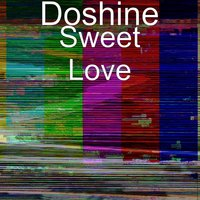 Sweet Love — Doshine