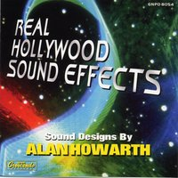Real Hollywood Sound Effects — Alan Howarth