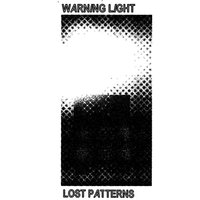 The Lost Patterns — Warning Light