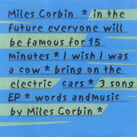 In The Future Everyone Will Be Famous For 15 Minutes — Miles Corbin