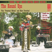 The Round Ups Play Perpetual Motion and Other Favorites — The Round Ups
