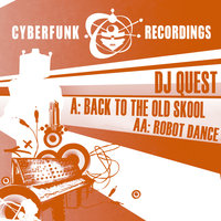 Back to the Old Skool / Robot Dance — DJ Quest