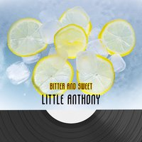 Bitter And Sweet — Little Anthony & The Imperials