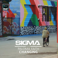 Changing — Paloma Faith, Sigma