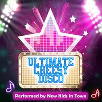 Ultimate Cheesy Disco — New Kids in Town