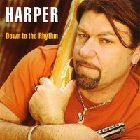 Down To The Rhythm — Harper