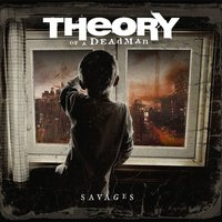 Savages — Theory Of A Deadman