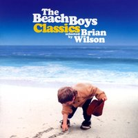 The Beach Boys Classics...Selected By Brian Wilson — The Beach Boys