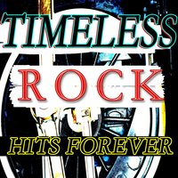 Timeless Rock Hits Forever (Top 25 World Rock Hits) — сборник