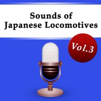 Sounds of Japanese Locomotives Vol.3 — Nippon Broadcasting System