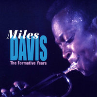 The Formative Years — Miles Davis, Miles Davis & His Orchestra