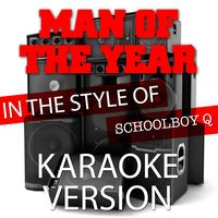 Man of the Year (In the Style of Schoolboy Q) - Single — Ameritz Karaoke Entertainment