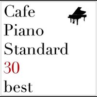 Cafe Piano Standard 30 best — сборник
