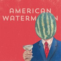 Summer — American Watermelon
