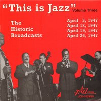 """This Is Jazz"" The Historic Broadcasts, Vol. 3 — сборник"