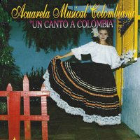Acuarela Musical Colombiana un Canto a Colombia — сборник