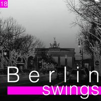 Berlin Swings, Vol. 18 — сборник
