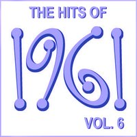 The Hits of 1961, Vol. 6 — сборник