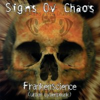 Frankenscience — Signs Ov Chaos