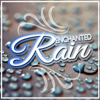Enchanted Rain — Rain Sounds