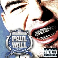 The Peoples Champ — Paul Wall