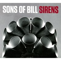 Sirens — Sons Of Bill