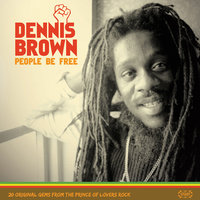 People Be Free — Dennis Brown