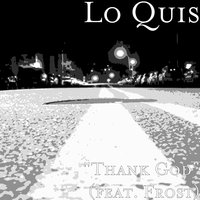 Thank God — Frost, Lo Quis
