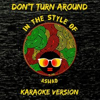 Don't Turn Around (In the Style of Aswad) - Single — Ameritz Audio Karaoke