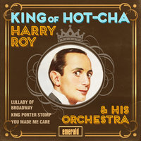 King of Hot-Cha — Harry Roy & His Orchestra