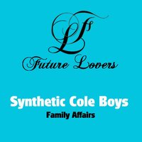 Family Affairs — Synthetic Cole Boys