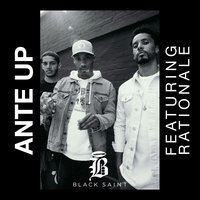 Ante Up — Black Saint, Rationale