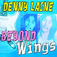 Denny Laine - Beyond Wings — Denny Laine