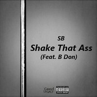 Shake That Ass - Single — SB, SB feat. B Don