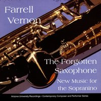 The Forgotten Saxophone: New Music For The Sopranino — Farrell Vernon