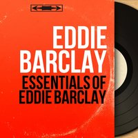 Essentials of Eddie Barclay — Eddie Barclay