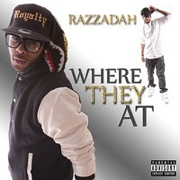 Where They At — Razzadah
