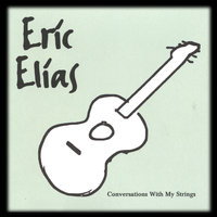Conversations With My Strings — Eric Elias