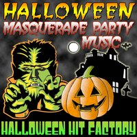 Halloween Masquerade Party Music — Halloween Hit Factory