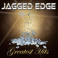 Greatest Hits — Jagged Edge