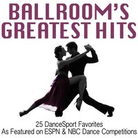 Ballroom's Greatest Hits: 25 Dancesport Favorites (As Featured on Espn & NBC Dance Competitions) — Andy Fortuna