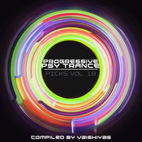 Progressive Psy Trance Picks Vol.18 — Morten Granau