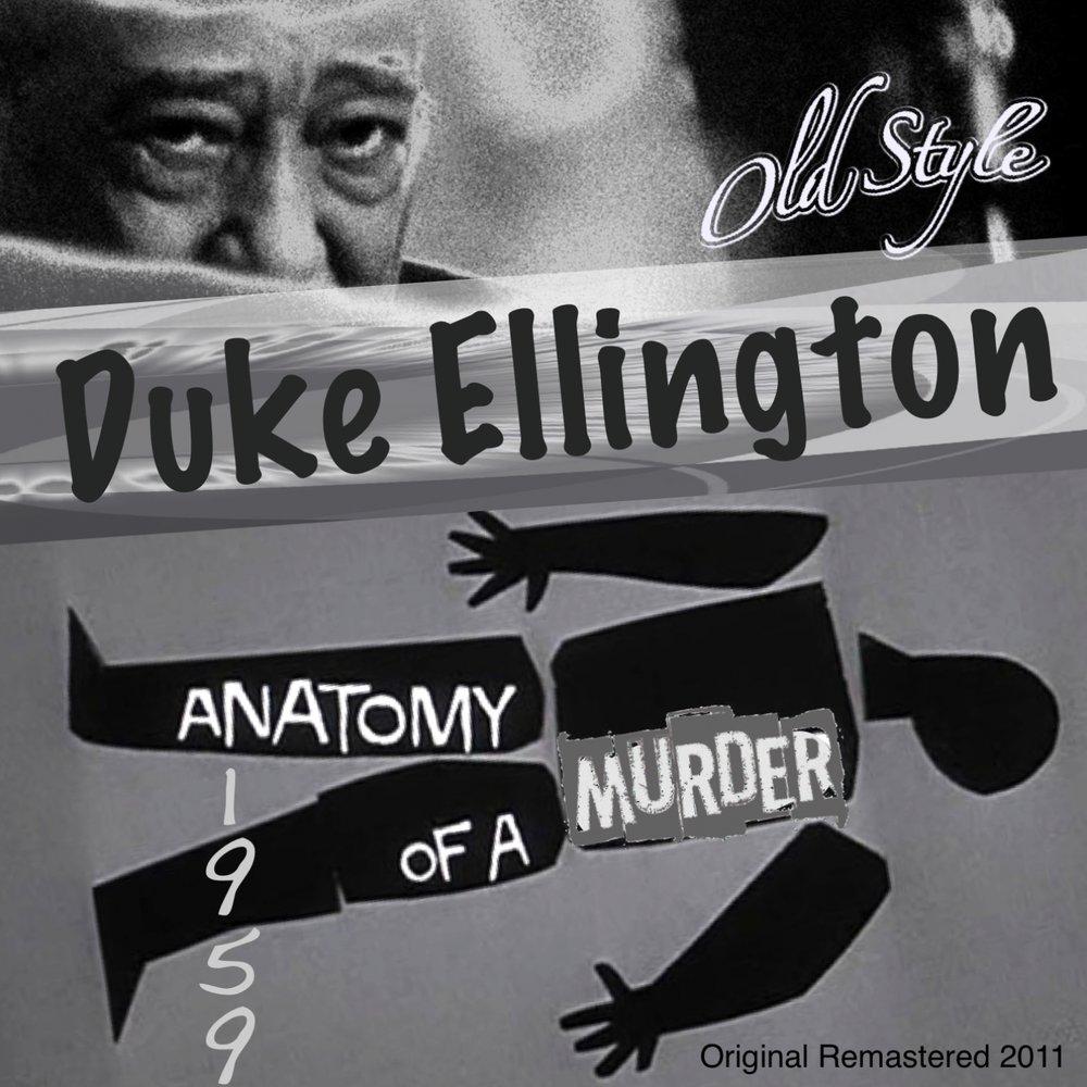 Anatomy of a Murder 1959 — Duke Ellington. Listen online on Yandex.Music