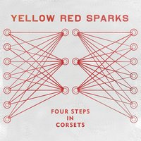 Four Steps In Corsets — Yellow Red Sparks