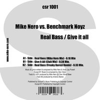 Real Bass / Give it all — Mike Nero vs Benchmark Noyz, Mike Nero vs. Benchmark Noyz